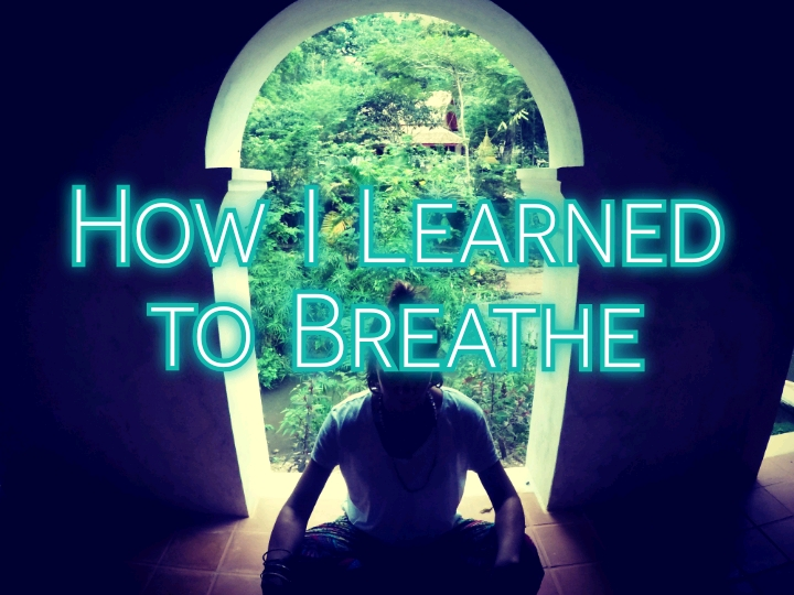 How learning to Breathe changed my life